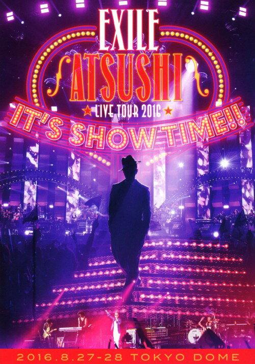 【中古】EXILE ATSUSHI LIVE TOUR 2016 IT'S SHOW TIME!!/EXILE ATSUSHIDVD/映像その他音楽