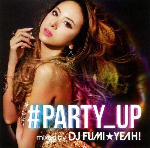 【中古】#PARTY UP mixed by DJ FUMI★YEAH!/DJ FUMI★YEAH!CDアルバム/洋楽