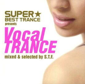 【中古】SUPER★BEST TRANCE presents Vocal TRANCE mixed by S.T.F/オムニバスCDアルバム/洋楽クラブ/テクノ
