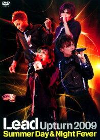 【中古】Lead Upturn 2009 Summer Day&Night Fever 【DVD】/LeadDVD/映像その他音楽