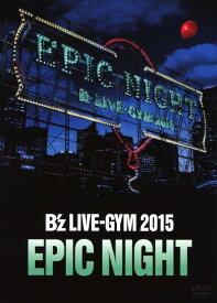 【中古】B'z LIVE-GYM 2015 -EPIC NIGHT- 【DVD】/B'zDVD/映像その他音楽