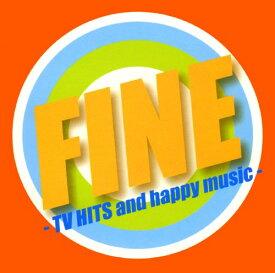 【中古】FINE−TV HITS and happy music−/オムニバスCDアルバム/洋楽