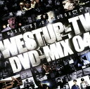【中古】Westup−TV DVD−MIX 04 mixed by DJ DEEQUITE(DVD付)/DJ DEEQUITECDアルバム/邦楽ヒップホップ