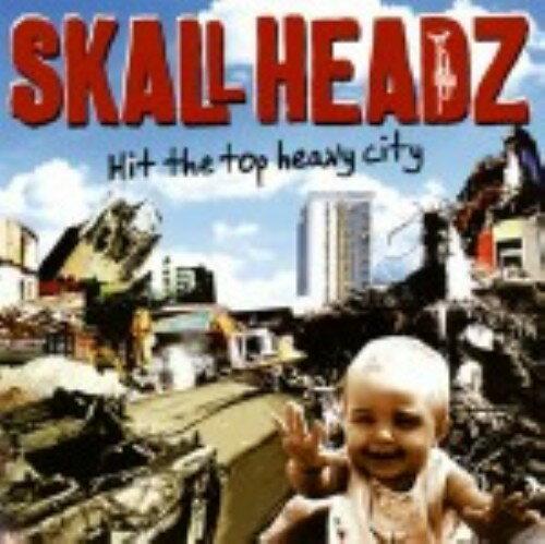 【中古】Hit the top heavy city/SKALL HEADZCDアルバム/邦楽