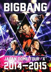 【中古】BIGBANG JAPAN DOME TOUR 2014-2015 X 【DVD】/BIGBANGDVD/映像その他音楽