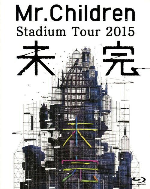 【中古】Mr.Children/Stadium Tour 2015 未完 【ブルーレイ】/Mr.Children