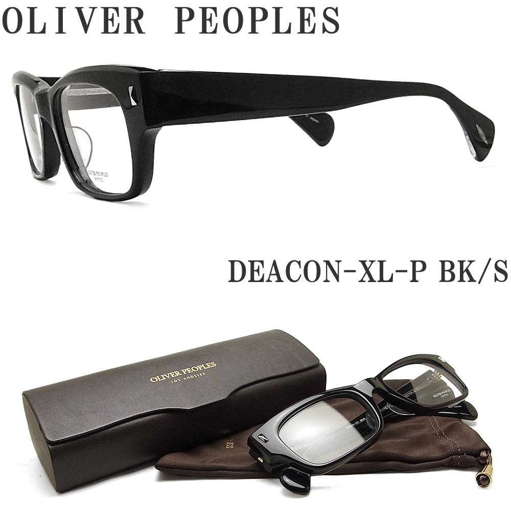 【ポイント5倍!! マラソン 16日01:59分まで】 OLIVER PEOPLES オリバーピープルズ メガネフレーム DEACON XL-P BKS ウェリントン型 眼鏡 クラシック 伊達メガネ 度付き ブラック メンズ オリバー メガネ