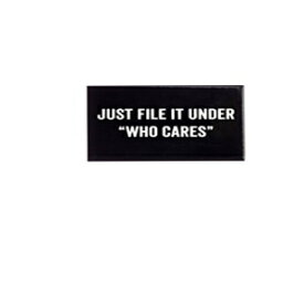Just File It Under 'Who Cares' Magnet in Black