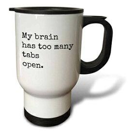 3dRose tm_224219_1私の脳にはタブが多すぎますオープントラベルマグ、14オンス、白 3dRose tm_224219_1 My Brain Has Too Many Tabs Open Travel Mug, 14 oz, White