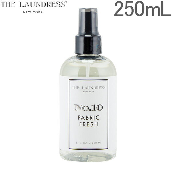 【最大1000円クーポン 3/26,01:59まで】ザ・ランドレス The Laundress 消臭スプレー ファブリックフレッシュ No.10 / 250mL リネンウォーター 衣類 抗菌 消臭 S-006 Fabric Fresh 8 fl. oz.