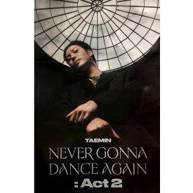 TAEMIN 3RD FULL ALBUM [NEVER GONNA DANCE AGAIN : ACT 2] POSTER 2