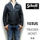 【schott 神戸正規】 Schott ( ショット )【 USA製 】 103US LEATHER TRUCKER JACKET 【 ブラック 他 】カウハ...