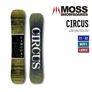 MOSS モス 21-22 CIRCUS サーカス [早期予約] [特典多数] スノーボード 139 149 153 157