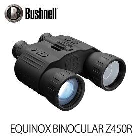 暗視スコープ ブッシュネル エクイノクス ビノキュラーZ450R (日本正規品) Bushnell EQUINOX BINOCULAR Z450R ナイトビジョン マニアックなプレゼントにも最適