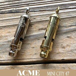Acme Mini City 47 アクメ ミニ シティ 47 2タイプ ホイッスル 笛 イギリス警察 伝統 ACME社 DETAIL made in U.K