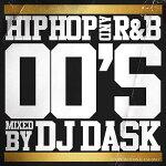 【00年代HIPHOP,R&Bベスト!!】DJDASK/HIPHOPandR&B00'S【MIXCD】