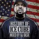 【ギャングスタラップの立役者ICE CUBEベスト!!!】DJ DASK / HISTORY OF ICE CUBE [DKCD-244]