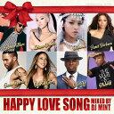 【心あたたまる名曲ラブソングMIX】DJ Mint / HAPPY LOVE SONG [DMTCD-30]