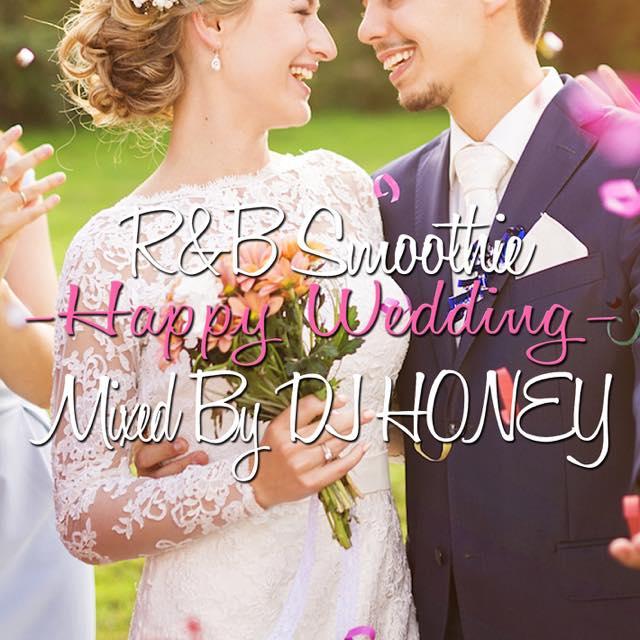 【HAPPYウェディングソングBEST!!】 DJ HONEY / R&B Smoothie -Happy Wedding- [HNYCD-09]
