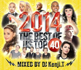 【2014US TOP 40ベスト!!】DJ Kenji.T / 2014 THE BEST OF US TOP 40【MIXCD】