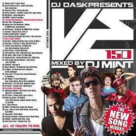 DJ Mint / DJ DASK Presents VE150【最新!最速!!新譜MIX!!!】【MIXCD】
