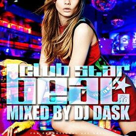 DJ DASK / club STAR BEAT Vol.10【大人気クラブMIX第10弾!!!】【MIXCD】
