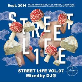 DJ帝 / STREET L1FE vol.97【超大人気最新HIPHOP & R&B!!!】【MIXCD】
