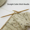 Straight cable stitch needle