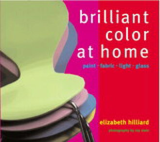 Brilliant Color at Home: Paint, Fabrics, Light, Glass
