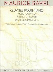 ラヴェル   ピアノ作品集   Oeuvres pour piano ピアノ 楽譜