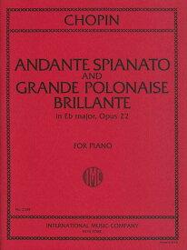 ピアノ 楽譜 ショパン   アンダンテ・スピアナートと華麗なる大ポロネーズ 変ホ長調 作品22   Andante Spianato in G major and Grande Polonaise Brilliante in E flat mjor, Op.22