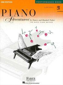 ピアノ・アドベンチャー   ピアノ・アドヴェンチャーズ パフォーマンスブック レベル 2B [2nd edition]   Piano Adventures Performance Book Level 2B [2nd edition] ピアノ 楽譜