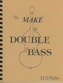 to MAKE a DOUBLE BASS