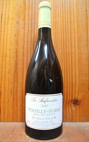 プイィ フュイッセ ヴィエイユ ヴィーニュ 2014 ラ スフランディズ 白ワイン ワイン 辛口 750ml プイイ フュイッセPouilly Fuisse La Soufrandise Vieilles Vignes [2014] Domaine La Soufrandise (Francoise & Nicolas Melin)