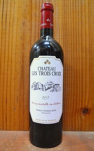 シャトー レ トロワ クロワ 2015 AOCフロンサック (パトリック レオン) 正規 赤ワイン ワイン 辛口 フルボディ 750mlChateau Les Trois Croix [2015] AOC Fronsac (Famille Patrick Leon)