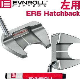 左用 EVNROLL イーブンロール ER5 ハッチバックパター (ER5 HATCHBACK PUTTER) 日本仕様モデル