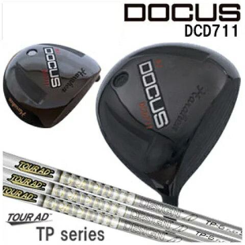 【ポイント15倍】ドゥーカス DOCUS メンズゴルフクラブ ドライバー DCD711 TourAD TP