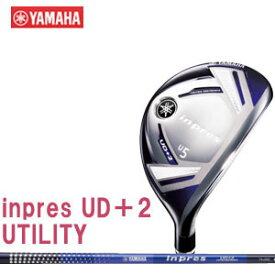 ヤマハ YAMAHA レディース inpres UD+2 LADIES UTILITY ユーティリティ オリジナルカーボンシャフト 2018