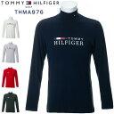 トミーヒルフィガー ゴルフウェア シャツ ロゴ ハイネック 長袖シャツ THMA976 2019年秋冬モデル M-XL