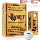 世界一飛ぶ!? Bandit MD バンディット マキシマム ディスタンスボール (12個入) BAN-MD 【ゴルフ】