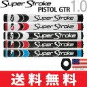 【ゆうメール配送】 スーパーストローク SUPER STROKE 2017 ピストル GTR 1.0(PISTOL GTR 1.0)パターグリップ 【US…