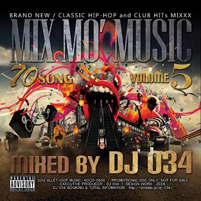 HIP-HOPミックスCD 70曲 Mix Mo Music vol.5 DJ034 MIX CD 流行をリードする DJ 034 の Favorite Song だけを詰め込んだ渾身の1枚
