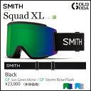 予約 17-18モデル ゴーグル SMITH SQUAD XL BLACK / CHROMAPOP SUN GREEN MIRROR スカッド スミス JAPA...