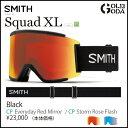 予約 17-18モデル ゴーグル SMITH SQUAD XL BLACK / CHROMAPOP EVERYDAY RED MIRROR スカッド スミス J...