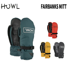 ハウル ミット HOWL FAIRBANKS MITT フェアバンクスミット 19-20 スノーボード用グローブ ミトン グローブ オススメ スノーボード