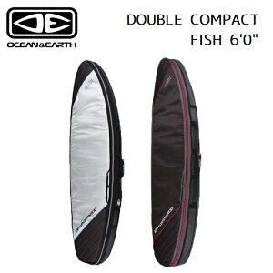 サーフボードケース オーシャンアンドアース OCEAN&EARTH DOUBLE COMPACT FISH XP 6'0 2本収納 トラベル ハードケース