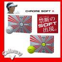 【2017年モデル】キャロウェイ ゴルフボール クロムソフトX CROME SOFT X 1ダース [12個入り]
