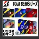【USモデル】【Bマーク】ブリヂストンゴルフ TOUR B330シリーズ ゴルフボール 1ダース[12球入り]