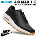 【USモデル】ナイキ ゴルフシューズ NIKE AIR MAX 1 G エアマックス 1 G ブラック/ガムライトブラウン スパイクレス …