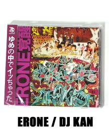 "MIXCD-【ERONE / DJ KAN】-ALL ERONE MIX ""ERONE 覚醒"" MIxed by DJ KAN- A 05P11Jan14■14020205P02Mar14"